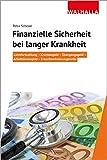 Finanzielle Sicherheit bei langer Krankheit: Lohnfortzahlung - Krankengeld - Übergangsgeld -...